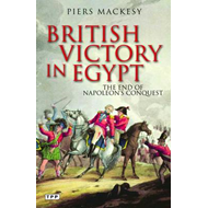 British Victory in Egypt: The End of Napoleon's Conquest (BOK)