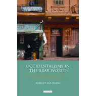 Occidentalisms in the Arab World: Ideology and Images of the West in the Egyptian Media (BOK)