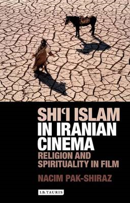 Shi'i Islam in Iranian Cinema: Religion and Spirituality in Film (BOK)