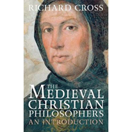 The Medieval Christian Philosophers: An Introduction (BOK)