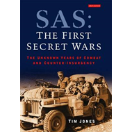 SAS: The First Secret Wars: The Unknown Years of Combat and Counter-insurgency (BOK)