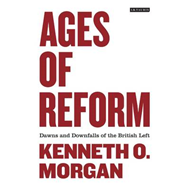 Ages of Reform: Dawns and Downfalls of the British Left (BOK)