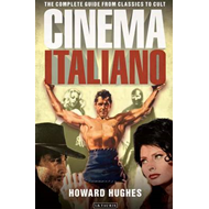 Cinema Italiano: The Complete Guide from Classics to Cult (BOK)
