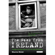 The News from Ireland: Foreign Correspondents and the Irish Revolution (BOK)