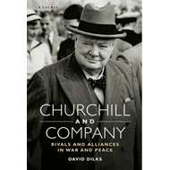 Churchill and Company: Allies and Rivals in War and Peace (BOK)