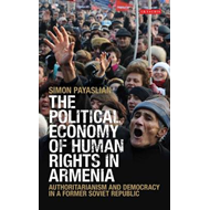 The Political Economy of Human Rights in Armenia: Authoritarianism and Democracy in a Former Soviet (BOK)