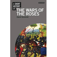 Short History of the Wars of the Roses (BOK)