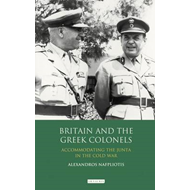 Britain and the Greek Colonels: Accommodating the Junta in the Cold War (BOK)