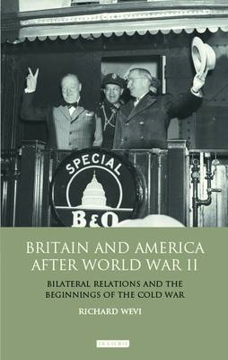 Britain and America After World War II: Bilateral Relations and the Beginnings of the Cold War (BOK)