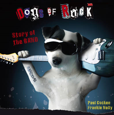 Dogs of Rock: Story of the Band (BOK)