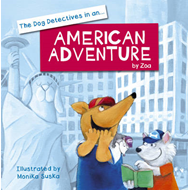 Dog Detectives in an American Adventure (BOK)