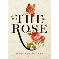 The Rose: A True History (BOK)