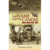 War in Mayo 1919-1924: The Flame and the Candle (BOK)
