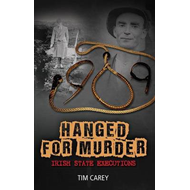 Hanged for Murder: Irish State Executions (BOK)
