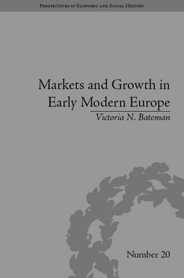 Markets and Growth in Early Modern Europe (BOK)