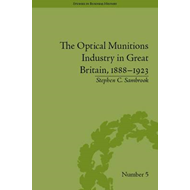 The Optical Munitions Industry in Great Britain, 1888-1923 (BOK)