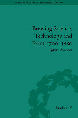Brewing Science, Technology and Print, 1700-1880 (BOK)