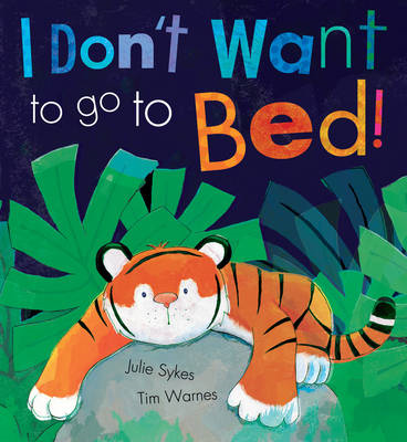 I Don't Want to Go to Bed! (BOK)