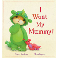 I Want My Mummy! (BOK)