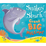 Smiley Shark and the Great Big Hiccup (BOK)