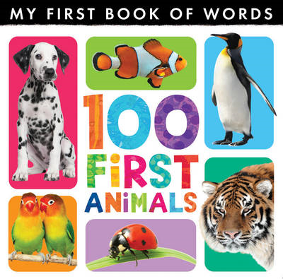 My First Book of Words: 100 First Animals (BOK)