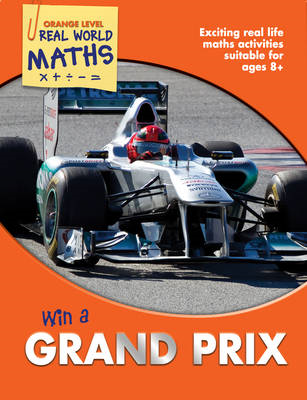 Real World Maths Orange Level: Win a Grand Prix (BOK)