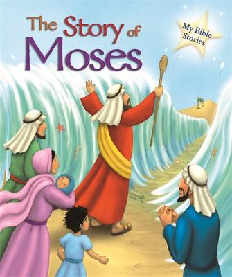 My Bible Stories: The Story of Moses (BOK)
