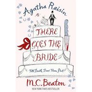 Agatha Raisin: There Goes The Bride (BOK)