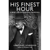 His Finest Hour: A Brief Life of Winston Churchill (BOK)