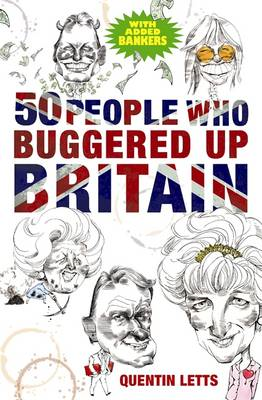 50 People Who Buggered Up Britain (BOK)