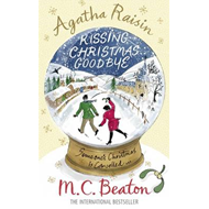 Agatha Raisin and Kissing Christmas Goodbye (BOK)
