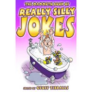 Mammoth Book of Really Silly Jokes (BOK)