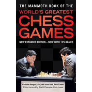 The Mammoth Book of the World's Greatest Chess Games (BOK)