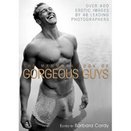 The Mammoth Book of Gorgeous Guys: Erotic Photographs of Men (BOK)