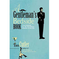 A Gentleman's Bedside Book: Entertainment for the Last Fifteen Minutes of the Day (BOK)