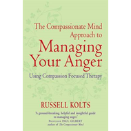 The Compassionate Mind Approach to Managing Your Anger (BOK)