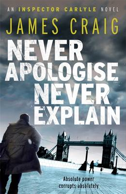 Never Apologise, Never Explain (BOK)