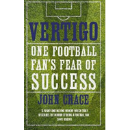 Vertigo: One Football Fan's Fear of Success (BOK)