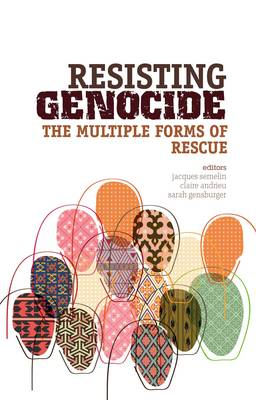 Resisting Genocide: The Multiple Forms of Rescue (BOK)