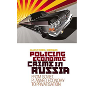 Policing Economic Crime in Russia: From Soviet Planned Economy to Capitalism (BOK)