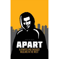 Apart: Alienated and Engaged Muslims in the West (BOK)