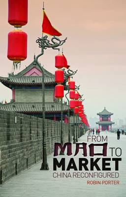 From Mao to Market: China Reconfigured (BOK)