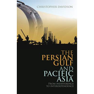 The Persian Gulf and Pacific Asia: From Indifference to Interdependence (BOK)
