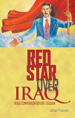 Red Star Over Iraq: Iraqi Communism Before Saddam (BOK)