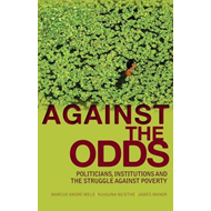 Against the Odds: Politicians, Institutions and the Struggle Against Poverty (BOK)