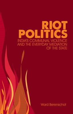 Riot Politics: Hindu-Muslim Violence and the Indian State (BOK)