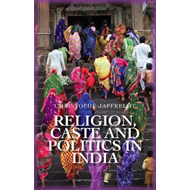 Religion, Caste and Politics in India (BOK)