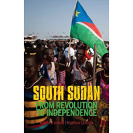 South Sudan: From Revolution to Independence (BOK)