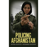 Policing Afghanistan: The Politics of the Lame Leviathan (BOK)