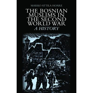 The Bosnian Muslims in the Second World War: A History (BOK)